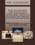 Guy M. Turner and Frank B. Turner, Doing Business as Turner's Transfer, Appellants, v. the U...