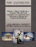 William J. Cleary, Petitioner, v. Chicago Title and Trust Company. U.S. Supreme Court Transc...