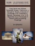 King David and William Talmadge Spears, Petitioners, v. George A. Sutton, Executor of the Es...
