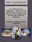 E. H. Albrecht et al., Petitioners, v. Indiana Harbor Belt Railroad Company. U.S. Supreme Co...