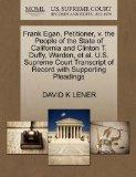 Frank Egan, Petitioner, v. the People of the State of California and Clinton T. Duffy, Warde...