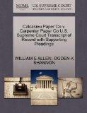 Calcasieu Paper Co v. Carpenter Paper Co U.S. Supreme Court Transcript of Record with Suppor...