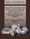 Borg-Warner Corporation and David E. Gamble, Petitioners, v. George I. Goodwin and John F. D...
