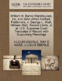 William H. Banks Warehouses, Inc. and John Alfred Halford, Petitioners, v. George L. Watt, W...
