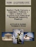 Southern Pacific Company, a Corporation, Petitioner, v. Garry T. Guthrie. U.S. Supreme Court...