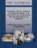 Michael M. Weiss, Petitioner, V.K. McKinley Smith. U.S. Supreme Court Transcript of Record w...