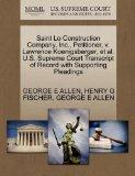 Saint Lo Construction Company, Inc., Petitioner, v. Lawrence Koenigsberger, et al. U.S. Supr...