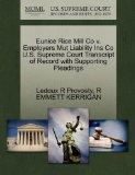 Eunice Rice Mill Co v. Employers Mut Liability Ins Co U.S. Supreme Court Transcript of Recor...