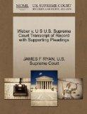 Weber v. U S U.S. Supreme Court Transcript of Record with Supporting Pleadings