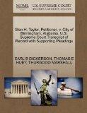 Glen H. Taylor, Petitioner, v. City of Birmingham, Alabama. U.S. Supreme Court Transcript of...