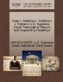 Cope v. Anderson: Anderson v. Helmers U.S. Supreme Court Transcript of Record with Supportin...
