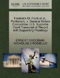 Frederick M. Fisch et al., Petitioners, v. General Motors Corporation. U.S. Supreme Court Tr...