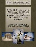 Dr. Tom H. Robertson, M. D., Petitioner, v. New York Life Insurance Company. U.S. Supreme Co...