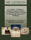 J. R. Mason, Petitioner, v. Paradise Irrigation District. U.S. Supreme Court Transcript of R...