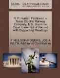 R. P. Hunter, Petitioner, v. Texas Electric Railway Company. U.S. Supreme Court Transcript o...