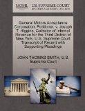 General Motors Acceptance Corporation, Petitioner, v. Joseph T. Higgins, Collector of Intern...