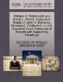 William H. Weitknecht and Noble L. Moore, Executors, Estate of John H. Edwards, Deceased, Pe...