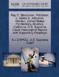 Ray C. Stevenson, Petitioner, v. James A. Johnston, Warden, United States Penitentiary, Alca...