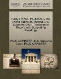 Harry Francis, Petitioner, v. the United States of America. U.S. Supreme Court Transcript of...