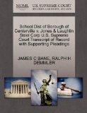 School Dist of Borough of Centerville v. Jones & Laughlin Steel Corp U.S. Supreme Court Tran...
