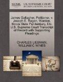 James Gallagher, Petitioner, v. Joseph E. Ragen, Warden, Illinois State Penitentiary, Etc. U...