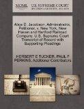 Alice D. Jacobson, Administratrix, Petitioner, v. New York, New Haven and Hartford Railroad ...