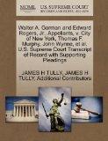 Walter A. Gorman and Edward Rogers, Jr., Appellants, v. City of New York, Thomas F. Murphy, ...