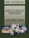 Charles D. Clark, Petitioner, v. the State of Texas. U.S. Supreme Court Transcript of Record...