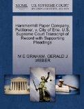 Hammermill Paper Company, Petitioner, v. City of Erie. U.S. Supreme Court Transcript of Reco...
