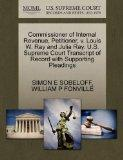 Commissioner of Internal Revenue, Petitioner, v. Louis W. Ray and Julia Ray. U.S. Supreme Co...