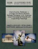 Frank Kuchin, Petitioner, v. Chicago and North Western Railway Company. U.S. Supreme Court T...
