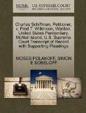 Charles Schiffman, Petitioner, v. Fred T. Wilkinson, Warden, United States Penitentiary, McN...