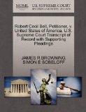 Robert Cecil Bell, Petitioner, v. United States of America. U.S. Supreme Court Transcript of...