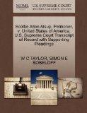 Scottie Alton Alsup, Petitioner, v. United States of America. U.S. Supreme Court Transcript ...