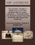 Irving Groob, Trustee in Bankruptcy of the Star Brothers Bell Company, Petitioner, v. Recons...