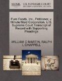Pure Foods, Inc., Petitioner, v. Minute Maid Corporation. U.S. Supreme Court Transcript of R...