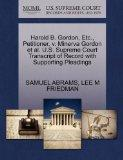Harold B. Gordon, Etc., Petitioner, v. Minerva Gordon et al. U.S. Supreme Court Transcript o...