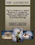 Mah Toi, Petitioner, v. Herbert Brownell, Jr., as Attorney General. U.S. Supreme Court Trans...