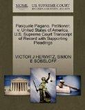 Pasquale Pagano, Petitioner, v. United States of America. U.S. Supreme Court Transcript of R...