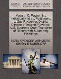 Vaughn C. Payne, Sr., Individually, et al., Petitioners, v. Gus F. Koehler, District Directo...