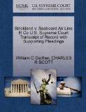 Strickland v. Seaboard Air Line R Co U.S. Supreme Court Transcript of Record with Supporting...