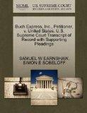 Buch Express, Inc., Petitioner, v. United States. U.S. Supreme Court Transcript of Record wi...