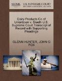 Dairy Products Co of Uniontown v. Sleeth U.S. Supreme Court Transcript of Record with Suppor...
