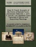 Elsie W. Faroll, Executrix of the Estate of Barnett Faroll, Deceased, Petitioner, v. John T....
