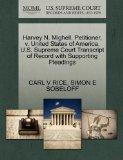 Harvey N. Mighell, Petitioner, v. United States of America. U.S. Supreme Court Transcript of...