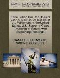 Earle Robert Ball, the Heirs of John S. Becker, Deceased, et al., Petitioners, v. the United...