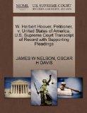 W. Herbert Hoover, Petitioner, v. United States of America. U.S. Supreme Court Transcript of...