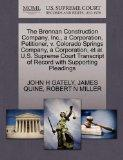 The Brennan Construction Company, Inc., a Corporation, Petitioner, v. Colorado Springs Compa...
