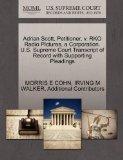 Adrian Scott, Petitioner, v. RKO Radio Pictures, a Corporation. U.S. Supreme Court Transcrip...