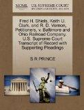 Fred H. Shiels, Keith U. Clark, and R. D. Vernon, Petitioners, v. Baltimore and Ohio Railroa...